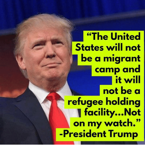the-united-states-will-not-be-a-migrant-camp-and-34245726