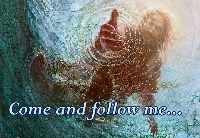 AND THE LORD SAID COME, FOLLOW ME...