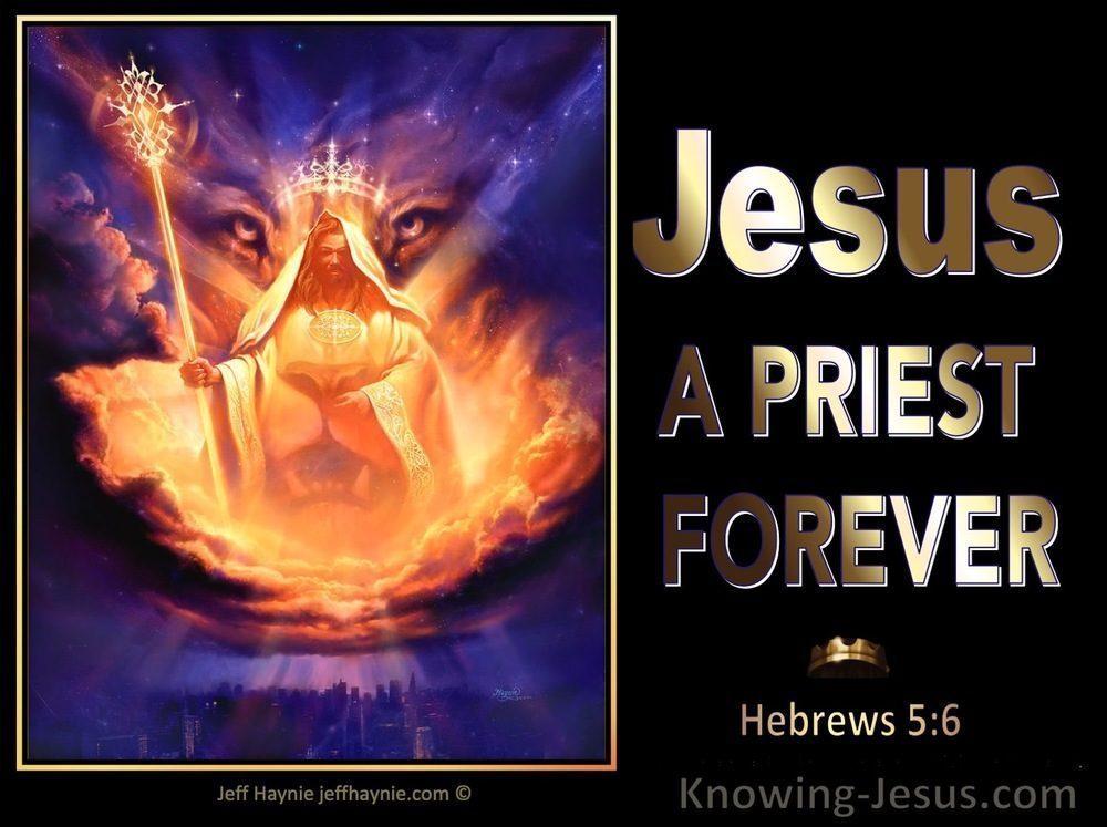hebrews5 6jesusisapriestforeveraftermelchizedekblack